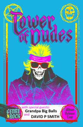 Album Release Show: The Tower of Dudes, Grandpa Big Balls, David P. Smith @ CAVITY Curiosity Shop Jul 12 2019 - Jul 16th @ CAVITY Curiosity Shop
