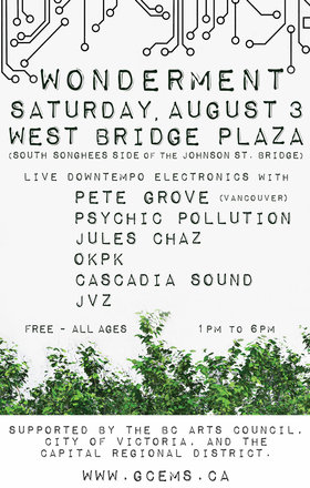 Wonderment (Downtempo Edition): Pete Grove, Psychic Pollution, Cascadia Sound, Okpk, Jules Chaz, JVZ @ West Bridge Plaza (South Songhees Side of Johnson St Bridge) Aug 3 2019 - Jul 17th @ West Bridge Plaza (South Songhees Side of Johnson St Bridge)