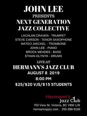 John Lee: NEXT GENERATION JAZZ COLLECTIVE @ Hermann's Jazz Club Aug 8 2019 - Aug 20th @ Hermann's Jazz Club