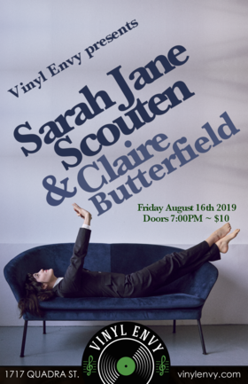 Sarah Jane Scouten  (Bowen Island), Claire Butterfield (of Fox Glove) @ Vinyl Envy Aug 16 2019 - Aug 22nd @ Vinyl Envy