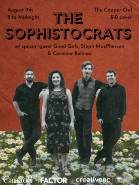 The Sophistocrats, Good Girls, Steph Macpherson, Carmina @ Copper Owl Aug 9 2019 - Aug 25th @ Copper Owl
