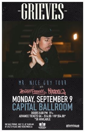 Mr. Nice Guy Tour: Grieves, Mouse Powell, ROBBIE G @ Capital Ballroom Sep 9 2019 - Aug 25th @ Capital Ballroom