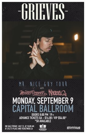 Mr. Nice Guy Tour: Grieves, Mouse Powell, ROBBIE G @ Capital Ballroom Sep 9 2019 - Aug 20th @ Capital Ballroom