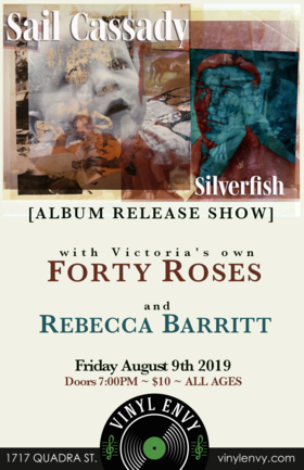 Album Release Show: SAIL CASSADY (Victoria, BC), Forty Roses, Rebecca Barritt @ Vinyl Envy Aug 9 2019 - Sep 22nd @ Vinyl Envy