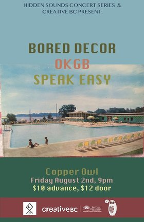 Bored Decor, The OKGB, Speak Easy @ Copper Owl Aug 2 2019 - Aug 25th @ Copper Owl