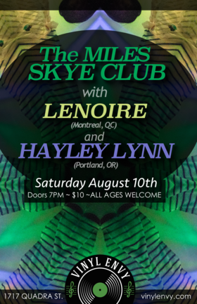 The Miles Skye Club, LENOIRE (Montreal, QC), Hayley Lynn  (Portland, OR) @ Vinyl Envy Aug 10 2019 - Aug 22nd @ Vinyl Envy