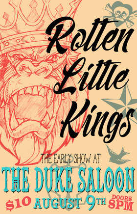 The Early Show featuring Rotten Little Kings: Rotten Little Kings @ The Duke Saloon Aug 9 2019 - Sep 22nd @ The Duke Saloon
