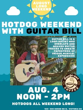 Hotdog Cookout with Guitar Bill!: Bill Holtom @ Gorge-ous Coffee Aug 4 2019 - Sep 22nd @ Gorge-ous Coffee