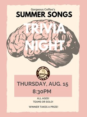 Summer Songs TRIVIA NIGHT @ Gorge-ous Coffee Aug 15 2019 - Aug 22nd @ Gorge-ous Coffee