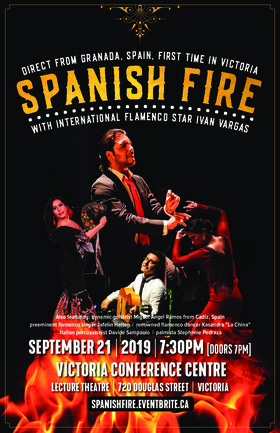 "Spanish Fire with Ivan Vargas: Miguel Angel Ramos, Jafelin Helten, Kasandra ""La China"", Davide Sampaolo , Stephanie Pedraza @ Victoria Conference Centre - Lecture Theatre 720 Douglas Street Sep 21 2019 - Sep 17th @ Victoria Conference Centre - Lecture Theatre 720 Douglas Street"