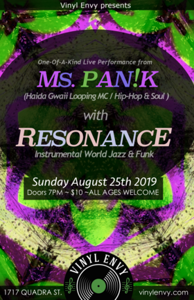Ms. Pan!k  (Haida Loop Poet / Soul Hip-Hop), Resonance (World / Jazz Funk) @ Vinyl Envy Aug 25 2019 - Sep 23rd @ Vinyl Envy