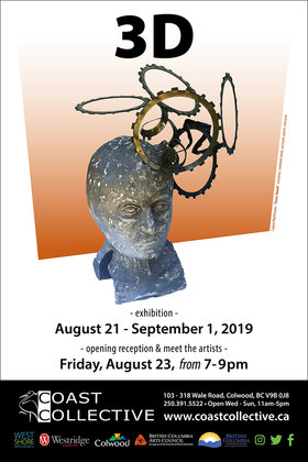 3-D @ Coast Collective Art Centre Aug 21 2019 - Sep 15th @ Coast Collective Art Centre