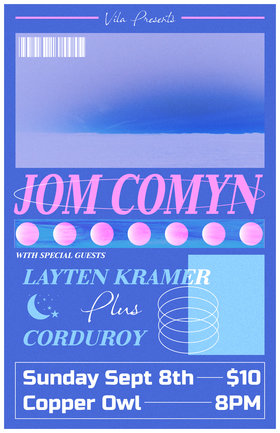 Jom Comyn, Layten Kramer, Corduroy @ Copper Owl Sep 8 2019 - Oct 13th @ Copper Owl