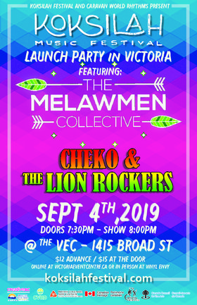 Koksilah Music Festival Launch Party: The Melawmen Collective, Cheko & The Lion Rockers @ Victoria Event Centre Sep 4 2019 - Oct 13th @ Victoria Event Centre