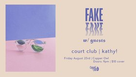 Fake Fake, Court Club, KATHY @ Copper Owl Aug 23 2019 - Aug 25th @ Copper Owl