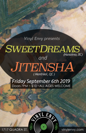 Sweetdreams  (Nanaimo, BC), Jitensha  (Montreal, QC) @ Vinyl Envy Sep 6 2019 - Oct 13th @ Vinyl Envy