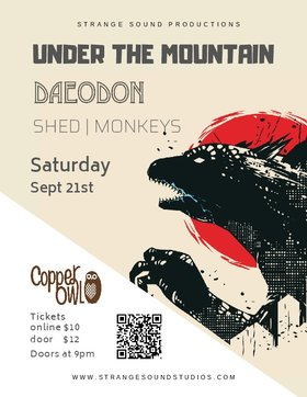 Under the Mountain, Daeodon, Shed Monkeys @ Copper Owl Sep 21 2019 - Oct 13th @ Copper Owl