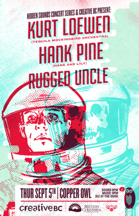 Rugged Uncle, Hank Pine, Kurt Loewen @ Copper Owl Sep 5 2019 - Oct 13th @ Copper Owl