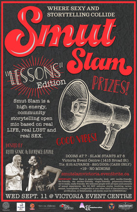 "Smut Slam Victoria: ""Lessons"" @ Victoria Event Centre Sep 11 2019 - Oct 13th @ Victoria Event Centre"