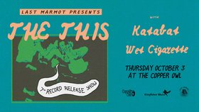 The This, KATABAT, Wet Cigarette @ Copper Owl Oct 3 2019 - Oct 13th @ Copper Owl