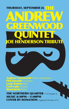 Joe Henderson Tribute: The Andrew Greenwood Quintet, Andrew Greenwood - tenor sax, Phil Hamelin - trumpet, Louis Rudner - bass, Brent Jarvis - piano, Cyril Lojda - drums @ Northern Quarter Sep 26 2019 - Oct 13th @ Northern Quarter