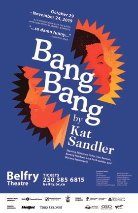 Bang Bang @ Belfry Theatre Nov 24 2019 - Nov 11th @ Belfry Theatre