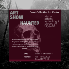 Haunted @ Coast Collective Art Centre Oct 16 2019 - Oct 14th @ Coast Collective Art Centre