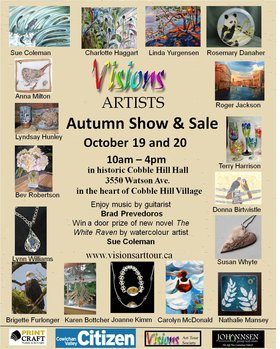 Visions Artists Autumn Show & Sale: Brad Prevedoros (Music Performance), Sue Coleman, Charlotte Haggart, Linda Yurgensen, Rosemary Danaher, Roger Jackson, Terry Harrison, Donna Birtwistle, Susan Jean Whyte, Nathalie Mansey, Carolyn McDonald, Joanne Kimm, Karen Bottcher, Brigette Furlonger, Lynn Williams, Bev Robertson - AFCA, Lyndsay Hunley, Anna Milton @ Cobble Hill Hall Oct 19 2019 - Oct 20th @ Cobble Hill Hall