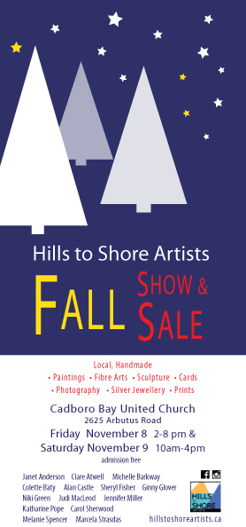 Hills to Shore Artists Show and Sale: Marcela Strasdas, Janet Anderson, Colette Baty, Clare Atwell, Michelle Barkway, Alan Castle, Sheryl Fisher, Ginny Glover, Niki Green, Judi McLeod, Jennifer Miller , Katharine Pope, Carol Sherwood , Melanie Spencer @ Cadboro Bay United Church Nov 8 2019 - Oct 22nd @ Cadboro Bay United Church