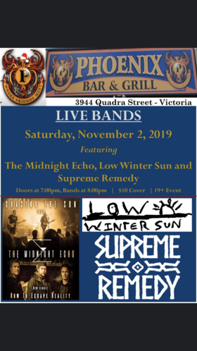 Midnight Echo and Guests: The Midnight Echo, Low Winter Sun, Supreme Remedy @ The Phoenix Bar and Grill Nov 2 2019 - Oct 22nd @ The Phoenix Bar and Grill