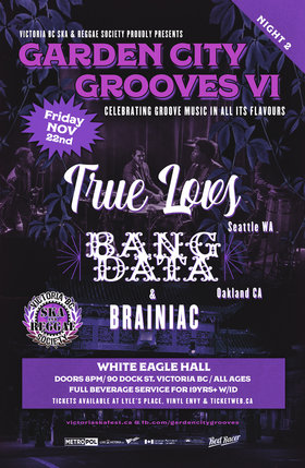 Garden City Grooves VI Night 2: True Loves, Bang Data, BRAINiac @ White Eagle Polish Hall Nov 22 2019 - Nov 16th @ White Eagle Polish Hall