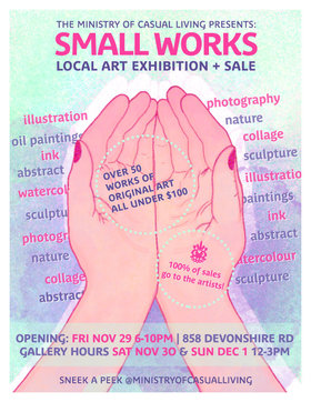 Small Works Exhibition + Sale @ The Ministry of Casual Living Nov 29 2019 - Jul 5th @ The Ministry of Casual Living