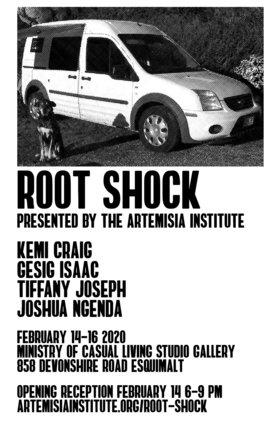 ROOT SHOCK - Presented by the Artemisia Institute: Kemi Craig , Gesig Isaac , Tiffany Joseph , Joshua Ngenda @ The Ministry of Casual Living Feb 14 2020 - Jul 5th @ The Ministry of Casual Living