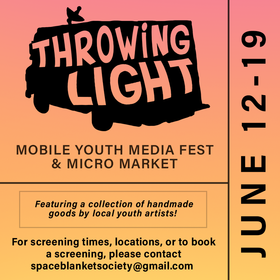 Throwing Light: Mobile Youth Media Fest + Micro Market @ The Ministry of Casual Living Jun 17 2020 - Jul 5th @ The Ministry of Casual Living