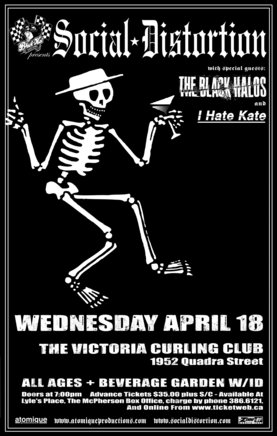 Zone Show #123 Social Distortion, The Black Halos, I Hate Kate @ Victoria Curling Club Apr 18 2007 - Aug 24th @ Victoria Curling Club