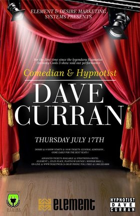 Comedian/Hypnotist- Dave Curran: Comedian/Hypnotist Dave Curran @ Element Jul 17 2008 - Feb 17th @ Element