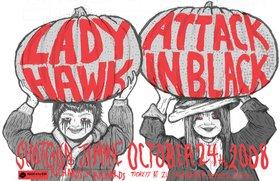 Ladyhawk / Attack in Black, Ladyhawk, Attack In Black, Shotgun Jimmie @ Richard's On Richards Oct 24 2008 - Oct 25th @ Richard's On Richards