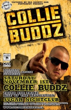 FINALLY COLLIE BUDDZ COME ROUND VICTORIA: COLLIE BUDDZ, Third Eye Tribe, Rise of the Revolution @ Capital Ballroom Nov 1 2008 - Sep 20th @ Capital Ballroom