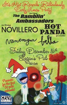 It's Mint's Ridiculously Early Xmas Party! Hello, Victoria!: The Ramblin' Ambassadors, Novillero, Hot Panda, Vancougar, Bella @ Logan's Pub Dec 5 2008 - Jan 28th @ Logan's Pub