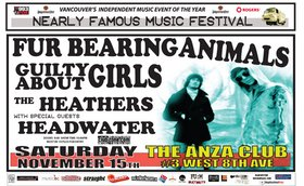 Fur Bearing Animals, Guilty About Girls, The Heathers, Headwater  @ The Anza Club Nov 15 2008 - Dec 4th @ The Anza Club