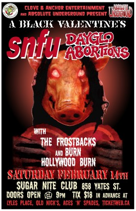 A Black Valentine's: SNFU, Dayglo Abortions, The Frostbacks, Burn Hollywood Burn @ Capital Ballroom Feb 14 2009 - Jun 16th @ Capital Ballroom