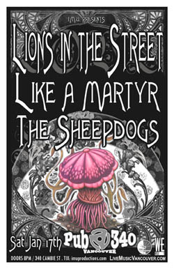 ROCK'N'ROLL w/: Lions In The Street, Like A Martyr, The Sheepdogs @ Pub 340 Jan 17 2009 - Dec 14th @ Pub 340