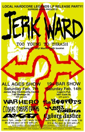 JERK WARD - 80's H/C LEGENDS LP RELEASE PARTY!: Jerk Ward, The Hoovers, START WITH THE COBRA, Cyborg Justice @ Logan's Pub Feb 14 2009 - Nov 26th @ Logan's Pub