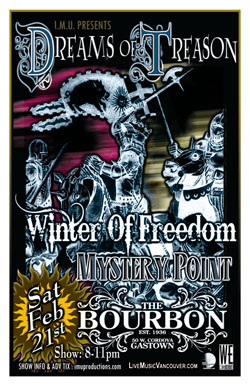 Dreams of Treason, Winter Of Freedom, Mystery Point @ The Bourbon Feb 21 2009 - Apr 6th @ The Bourbon