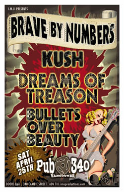 KILLER ALT ROCK SHOWCASE feat.: Brave By Numbers, Kush, Dreams of Treason, Bullets Over Beauty @ Pub 340 Apr 25 2009 - Apr 6th @ Pub 340