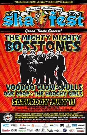 VICTORIA'S 10TH ANNIVERSARY SKA FESTIVAL GRAND FINALE CONCERT: The Mighty Mighty Bosstones, Voodoo Glow Skulls, One Drop, The Hoochy Girls @ Victoria Curling Club Jul 11 2009 - Aug 10th @ Victoria Curling Club