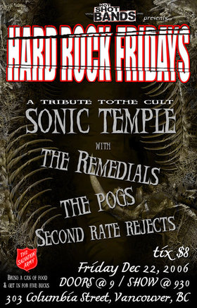 Sonic Temple, War Amp , The Remedials, the POGs, Secondrate Rejects @ The Columbia Dec 22 2006 - Mar 31st @ The Columbia