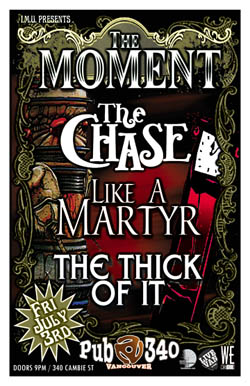The Moment, The Chase, Like A Martyr, The Thick of It @ Pub 340 Jul 3 2009 - Dec 14th @ Pub 340