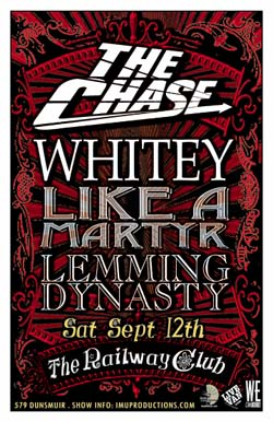 The CHASE, WHITEY, LIKE A MARTYR & LEMMING DYNASTY: The Chase, Whitey, Like A Martyr, LEMMING DYNASTY @ Railway Club Sep 12 2009 - Dec 14th @ Railway Club