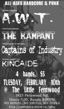 All-ages hardcore and punk!: Alcoholic White Trash, The Rampant, Captains of Industry, Kincaide @ Fernwood Community Association Feb 10 2004 - Sep 29th @ Fernwood Community Association